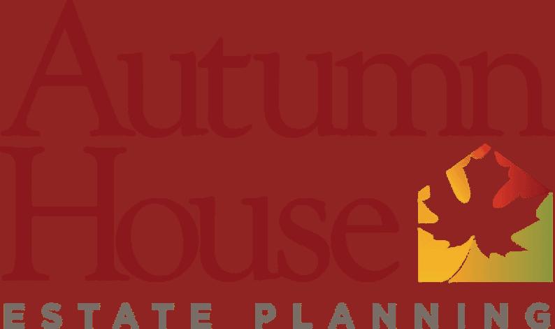 Autumn House Estate Planning